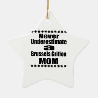Unterschätzen Sie nie Mamma Brüssels Griffon Keramik Ornament