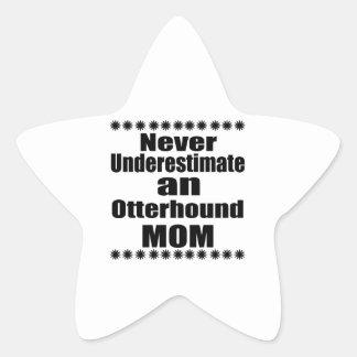 Unterschätzen Sie nie Otterhound-Mamma Stern-Aufkleber