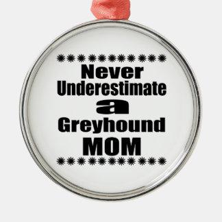 Unterschätzen Sie nie Windhund-Mamma Silbernes Ornament