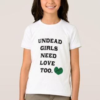 Untote Mädchen-Bedarfs-Liebe auch T-Shirt