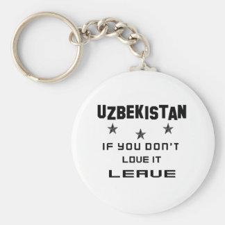 Usbekistan, wenn Sie nicht Liebe es tun, verlassen Schlüsselanhänger