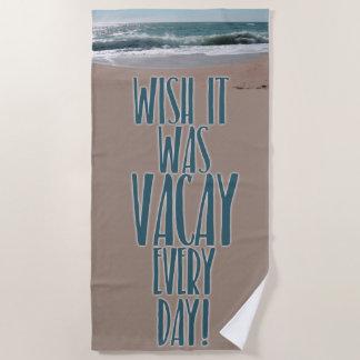 Vacay jeden Tag Strandtuch