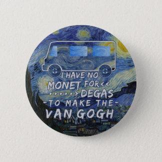 Van Gogh Monet entgasen lustiges Runder Button 5,1 Cm
