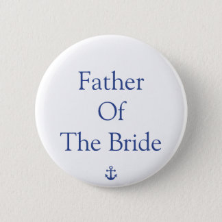 Vater der Braut-Seehochzeits-Knöpfe Runder Button 5,7 Cm