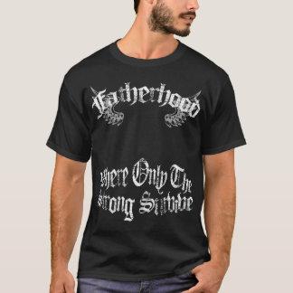 Vaterschaft, wo nur die starken T-Shirt überleben