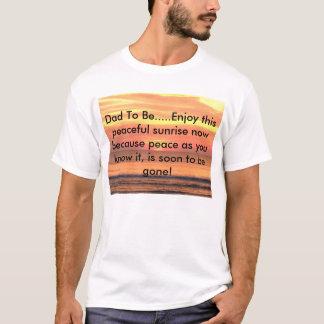 Vati-zu-ist Sonnenaufgang-Shirt T-Shirt