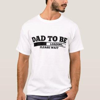 Vati zum zu sein T-Shirt