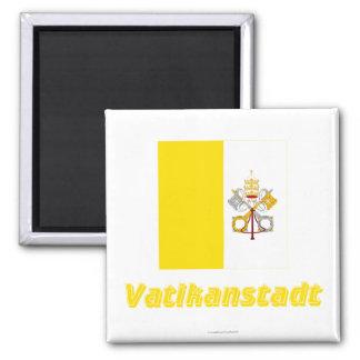 Vatikanstadt Flagge MIT Namen Quadratischer Magnet