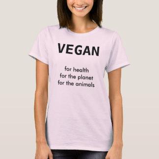 VEGAN, für Gesundheit für den Planeten für die T-Shirt