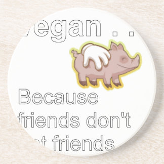 Vegan - weil Freunde nicht Freunde essen Sandstein Untersetzer