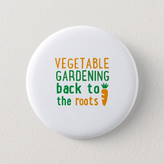 vegetable gardening back to the roots runder button 5,7 cm
