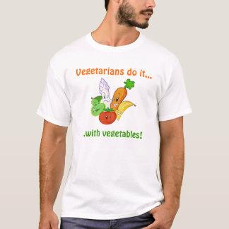 Vegetarier tun es…,… mit Gemüse! T-Shirt