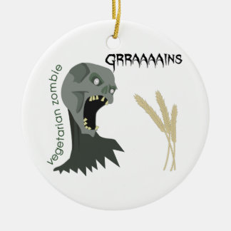 Vegetarischer Zombie will Graaaains! Rundes Keramik Ornament