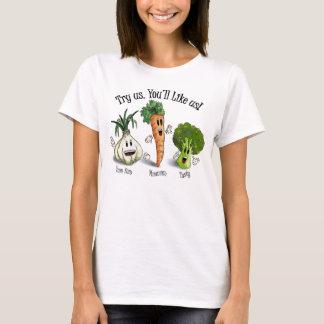 Veggies - versuchen Sie uns. Sie mögen uns! T-Shirt