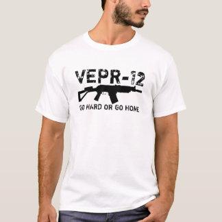 VEPR-12 - GEHEN SIE STARK ODER GEHEN SIE ZUHAUSE T-Shirt