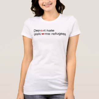 Verbannen Sie Hass, willkommene Flüchtlinge T-Shirt