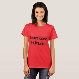 Verbannen Sie Träumer der Rassisten nicht T-Shirt