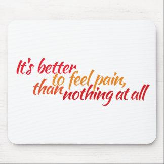 verbessern Sie die Gefühlschmerz Mousepad