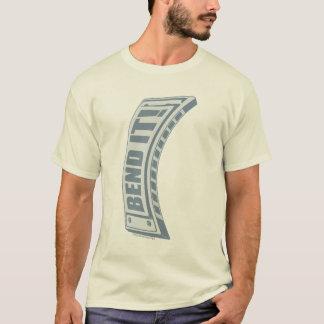 Verbiegen Sie es! T-Shirt