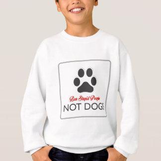 Verbot-dumme Leute Sweatshirt