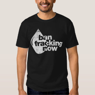 Verbot Fracking jetzt T-shirt