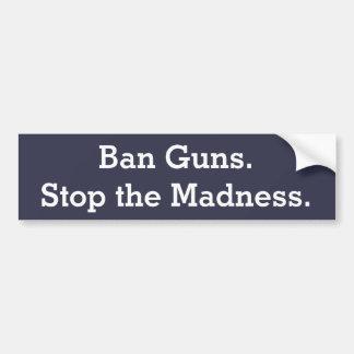 """""""Verbot-Gewehre. Stoppen Sie die Verrücktheit."""" Autoaufkleber"""