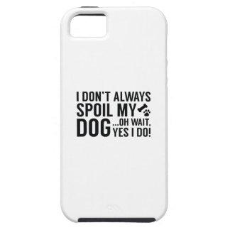 Verderben Sie meinen Hund iPhone 5 Etuis