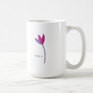 verfehlen Sie Sie Blume Kaffeetasse