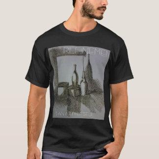 Verfeinerung ist eine Kunst T-Shirt