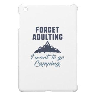 Vergessen Sie Adulting Camping iPad Mini Hülle