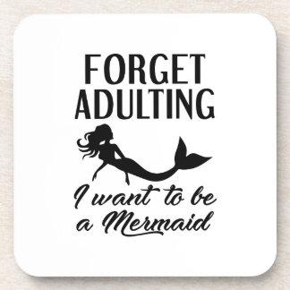 Vergessen Sie Adulting Meerjungfrau Untersetzer