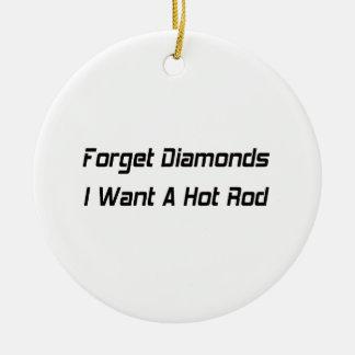 Vergessen Sie Diamanten, die ich ein frisiertes Keramik Ornament