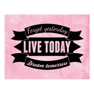 Vergessen Sie gestern, leben Sie heute, Traum Postkarte