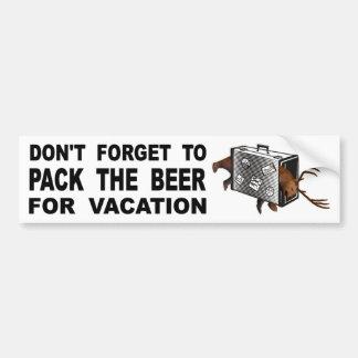 Vergessen Sie nicht, das Bier für Ferien zu Autoaufkleber