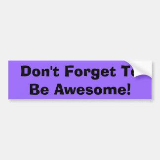 Vergessen Sie nicht, fantastisch zu sein! Autoaufkleber