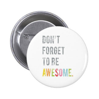 Vergessen Sie nicht, fantastischer Knopf zu sein Runder Button 5,7 Cm