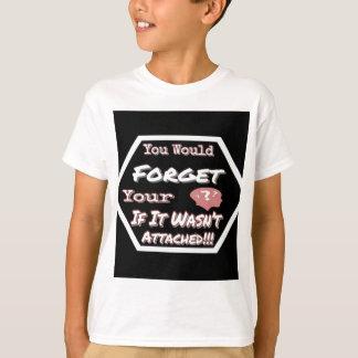 Vergessen Sie nicht Ihren Kopf T-Shirt