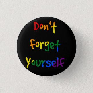 Vergessen Sie sich nicht - Regenbogen-Flagge Runder Button 2,5 Cm