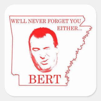 Vergessen Sie Sie nie Bert Quadratischer Aufkleber