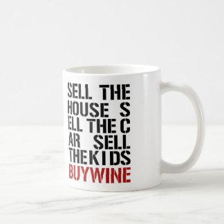 Verkaufen Sie das Haus und kaufen Sie Wein Kaffeetasse