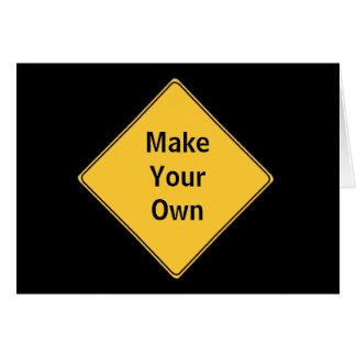 Verkehrsschild machen Ihren eigenen Gruß Karte