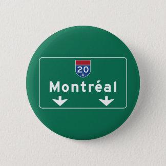 Verkehrsschild Montreals, Kanada Runder Button 5,7 Cm