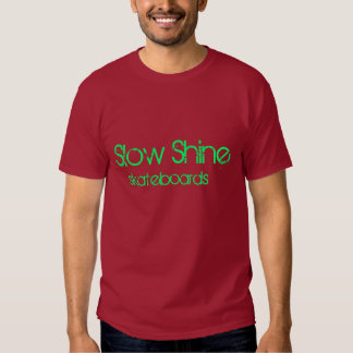 Verlangsamen Sie Glanz-Skateboards T Shirts