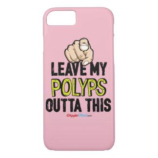 Verlassen Sie meinen Polypen Outta dieses iPhone 8/7 Hülle
