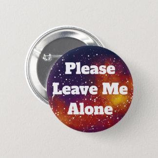 Verlassen Sie mir allein kundengerechte Runder Button 5,7 Cm