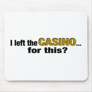 Verließ das Kasino für dieses? Mousepads