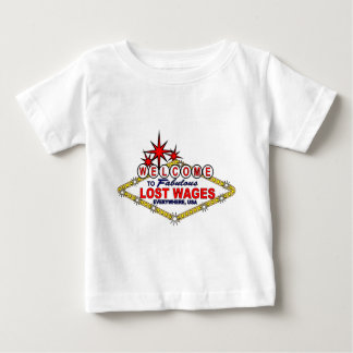 Verlorene Löhne ÜBERALL Baby T-shirt