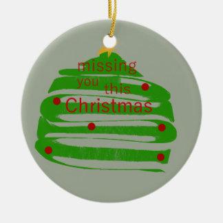 Vermisst Sie dieses Weihnachten Rundes Keramik Ornament
