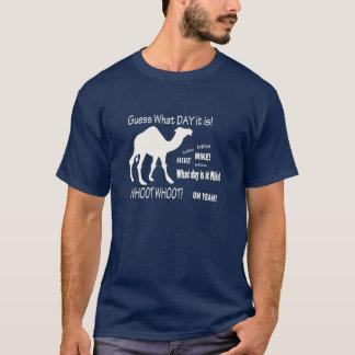Vermutung, welcher Tag es ist? Buckel-Tageskamel! T-Shirt