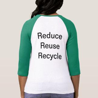 Verringern Sie Wiederverwendung recyceln Hemden